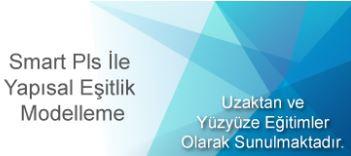 SMARTPLS İLE YAPISAL EŞİTLİK MODELLEME